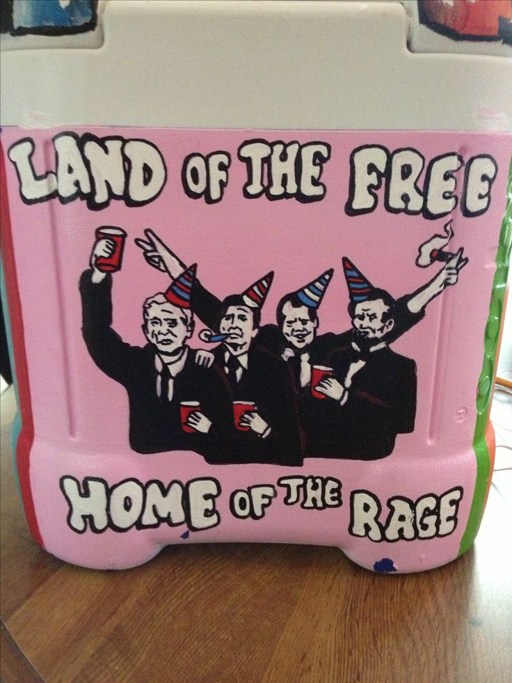Frat cooler : land of the free home of the rage