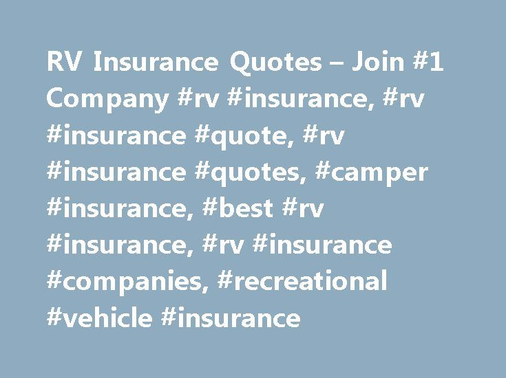 Rv Insurance Quote Rv Insurance Quotes  Join #1 Company #rv #insurance #rv #insurance .