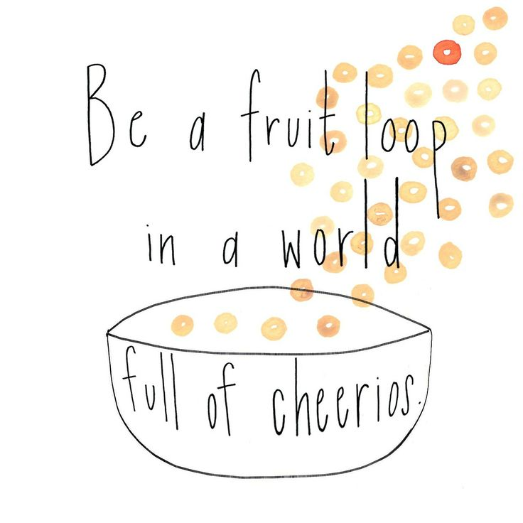 Be bright, be beautiful!! Dare to be different!: Cute Quotes About Happy, Dare To Be Difference, Fruit Loops, Be Beautiful, Cute And Quirky Quotes, Inspiration Quotes, Favorite Fruit, Senior Quotes, Cheerio B Yourself B