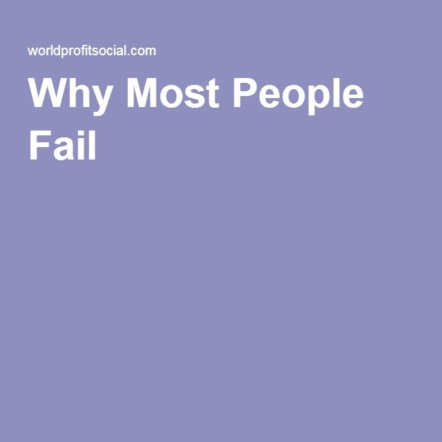 Why Most People Fail