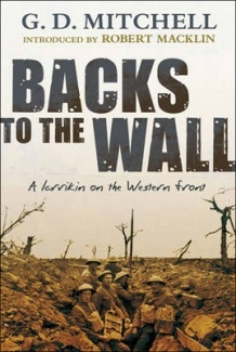 Backs to the Wall  A Larrikin on the Western Front    By Robert Macklin, G.D. Mitchell
