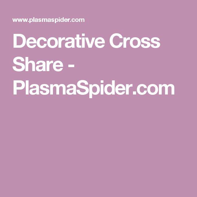 Decorative Cross Share - PlasmaSpider.com