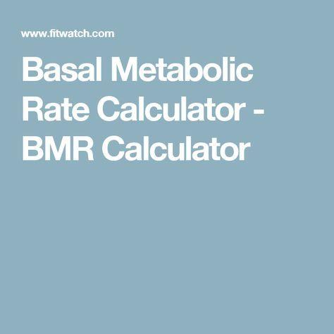 Basal Metabolic Rate Calculator - BMR Calculator