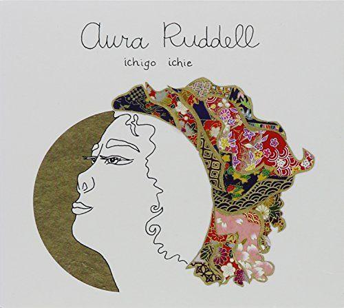 Aura Ruddell - Ichigo Ichie