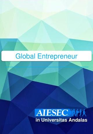 E-Proposal Global Entrepreneur - AIESEC in Universitas Andalas  Proposal GE
