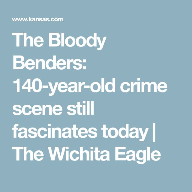 The Bloody Benders: 140-year-old crime scene still fascinates today | The Wichita Eagle