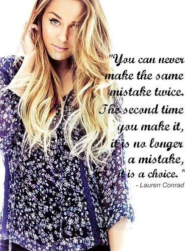 Words of Wisdom from Lauren Conrad.