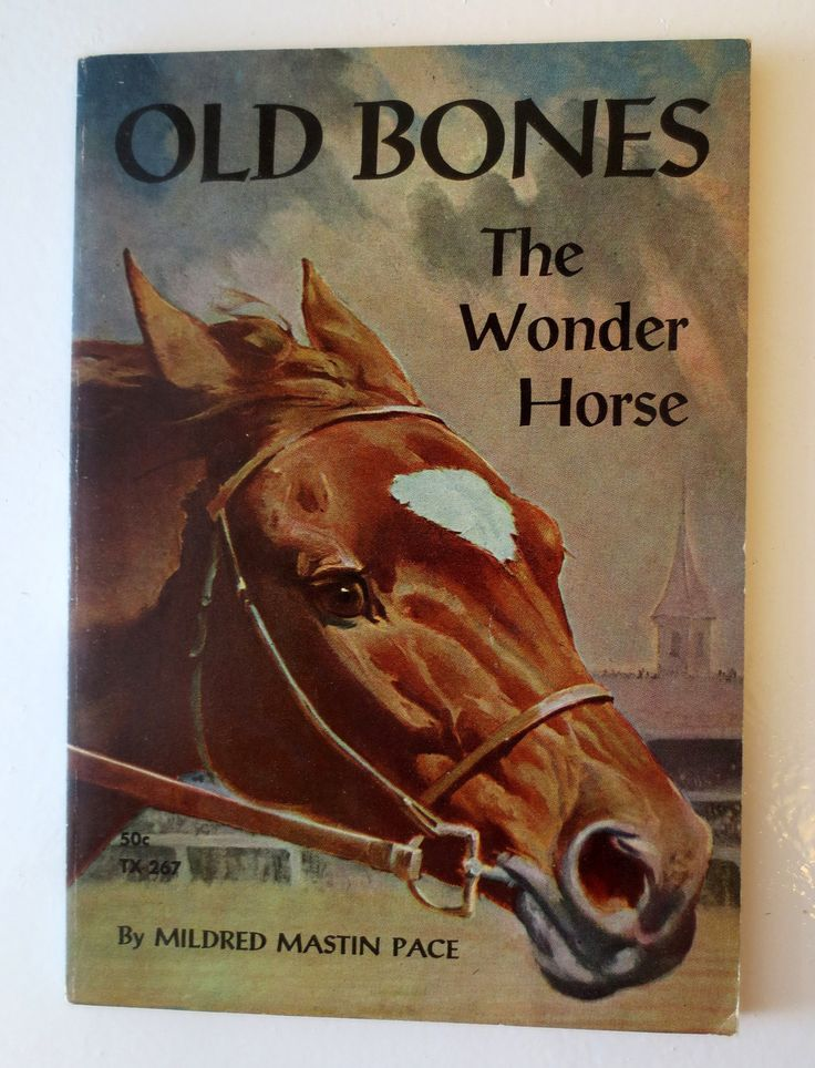 Old Bones: The Wonder Horse (1968) by Mildred Mastin Pace - Vintage Childrens Book. $7.99, via Etsy. This book about the 1918 Kentucky Derby winner is so boss. Illustrations are by the legendary Wesley Dennis. Some facts are fudged, but this is a kids' book.