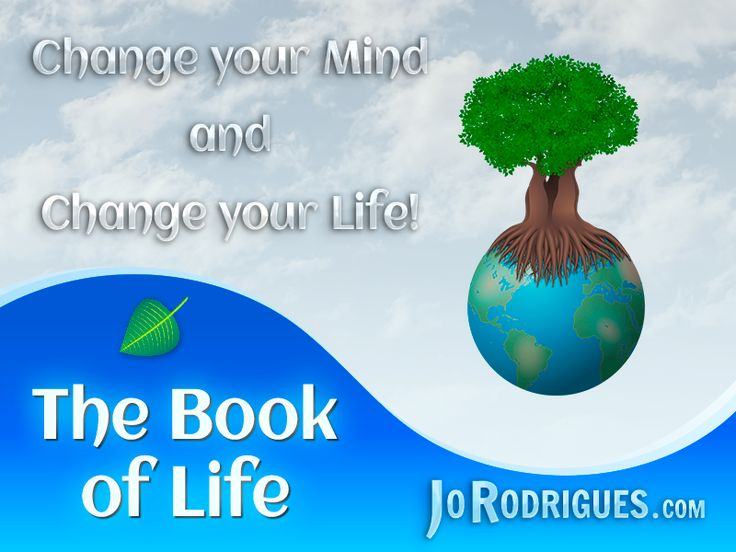 Motivation from the Book of Life by Jo Rodrigues - Change your Mind and Change your Life!