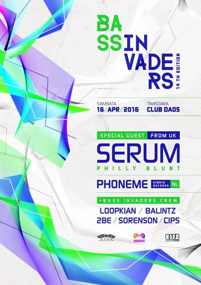 Bass Invaders vă aduce SERUM, Phily Blunt (UK) alături de membrii Bass Invaders: Loopkian, Sorenson, Balintz, Cips, 2BE, pentru un party epic în Club DAOS.