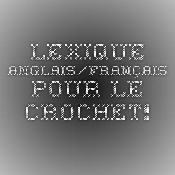 Lexique anglais/français pour le crochet!