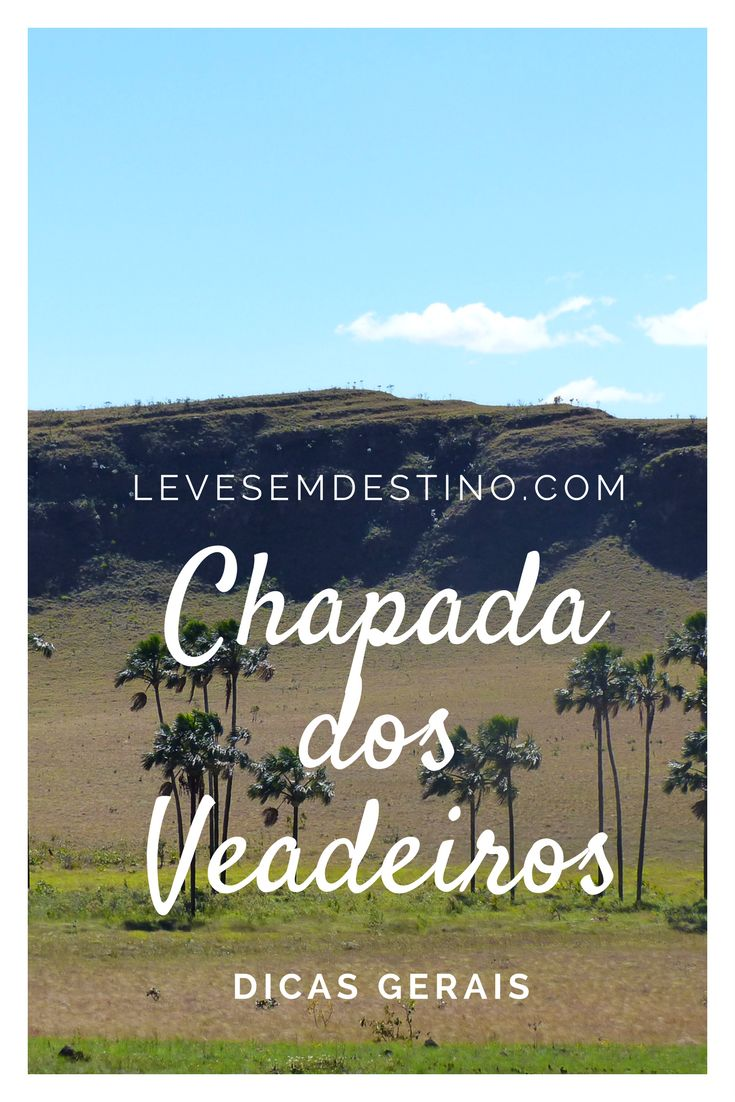 Veja aqui todas as dicas da Chapada dos Veadeiros! Descubra as melhores cachoeiras desse paraíso no Cerrado, além de campings, pousadas e restaurantes!