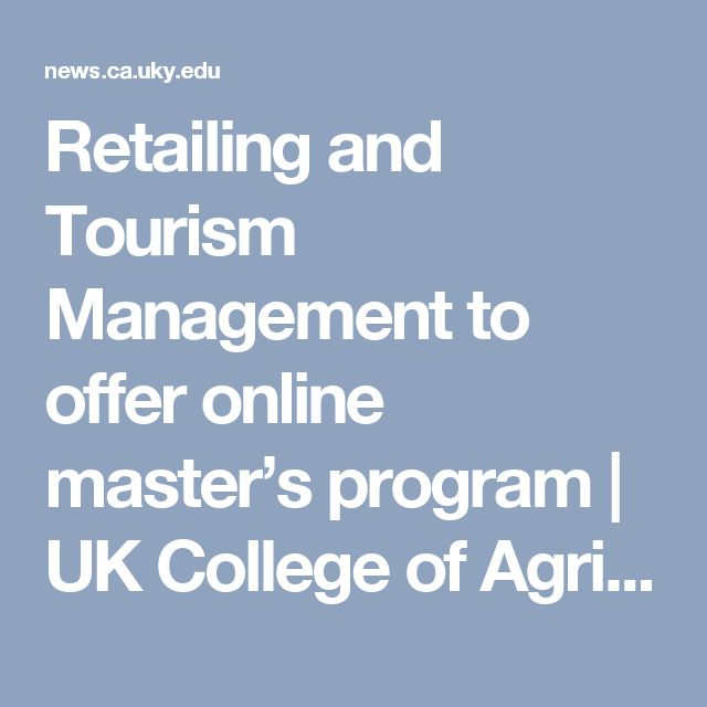Retailing and Tourism Management to offer online master's program | UK College of Agriculture News