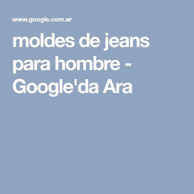 moldes de jeans para hombre - Google'da Ara