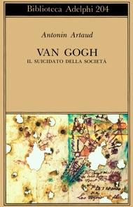 Adelphi - Van Gogh il suicidato della società - Antonin Artaud