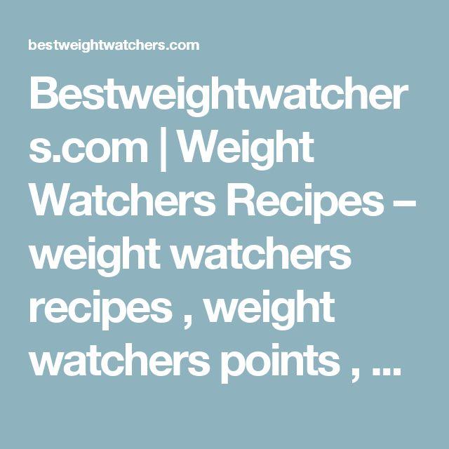 Bestweightwatchers.com   Weight Watchers Recipes – weight watchers recipes , weight watchers points , weight watchers points calculator , weight watchers online , weight watchers points plus , weight watchers stock , weight watchers locations