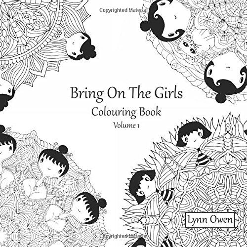 Bring On The Girls Colouring Book Volume 1 By Lynn Owen