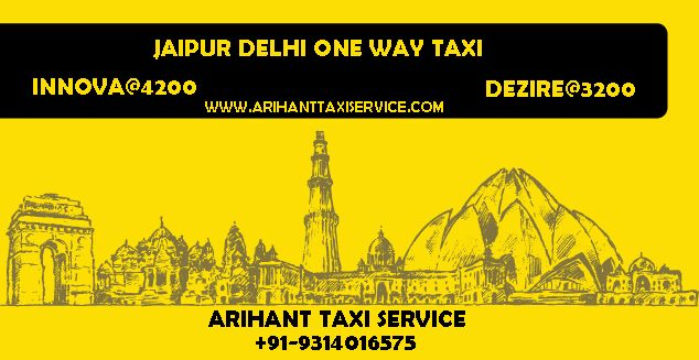 Arihant Tour & Travel provides the affordable Taxi in Jaipur. Choose luxury taxi from a fleet of Toyota Etios,   Indigo. Call +91-9314016575 & Visit at: http://www.arihanttaxiservice.com/jaipur-to-delhi-one-way-taxi.php