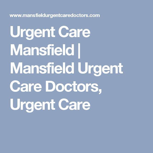 Urgent Care Mansfield | Mansfield Urgent Care Doctors, Urgent Care