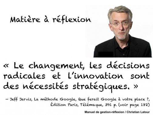 « Le changement, les décisions radicales et l'innovation sont des nécessités stratégiques. » — Jeff Jarvis - La Revue HRI : HOTELS, RESTAURANTS et INSTITUTIONS