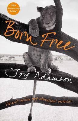 Born free - Joy Adamson | Find it @ Radford Library F ADA