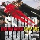 Dead Man Walkin' ~ Snoop Dogg
