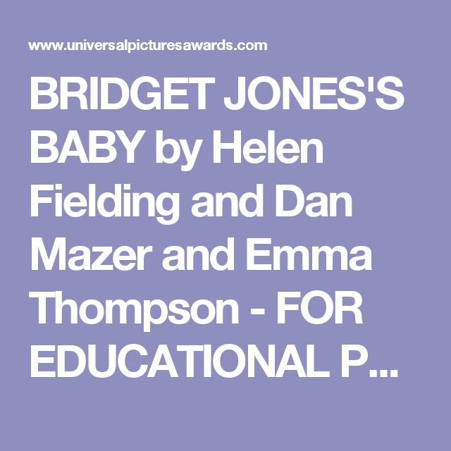 BRIDGET JONES'S BABY by Helen Fielding and Dan Mazer  and Emma Thompson - FOR EDUCATIONAL PURPOSES ONLY!