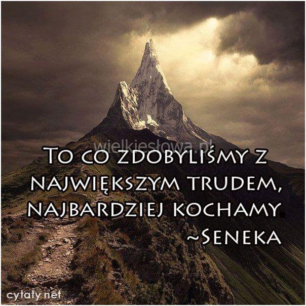 To co zdobylismy z największym trudem #Seneka,  #Miłość