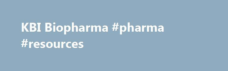 KBI Biopharma #pharma #resources http://pharma.remmont.com/kbi-biopharma-pharma-resources/  #bio pharmaceutical companies # JSR Corporation and KBI Biopharma, Inc. Agree to Acquisition; INCJ and CMIC of Japan also participate JSR Corporation (JSR), along with Tokyo-based CMIC Holdings Co. Ltd. (CMIC) and Innovation Network Corporation of Japan (INCJ), announced today that they have agreed to acquire KBI Biopharma, Inc. a biopharmaceutical contract development and manufacturing organization…