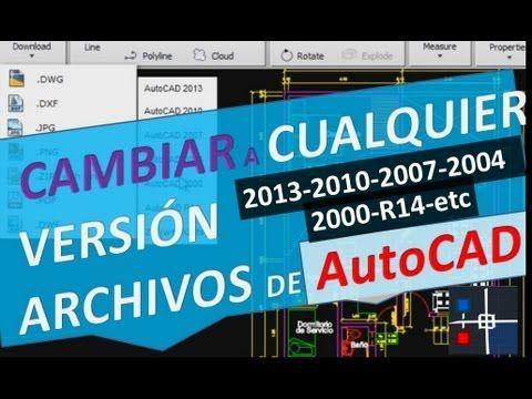 AutoCAD: Tutoriales, Tips y Trucos: Cambiar versión de archivo de AutoCAD a cualquier versión 2015 2014 2013 2010 2007 2004 2000 R14