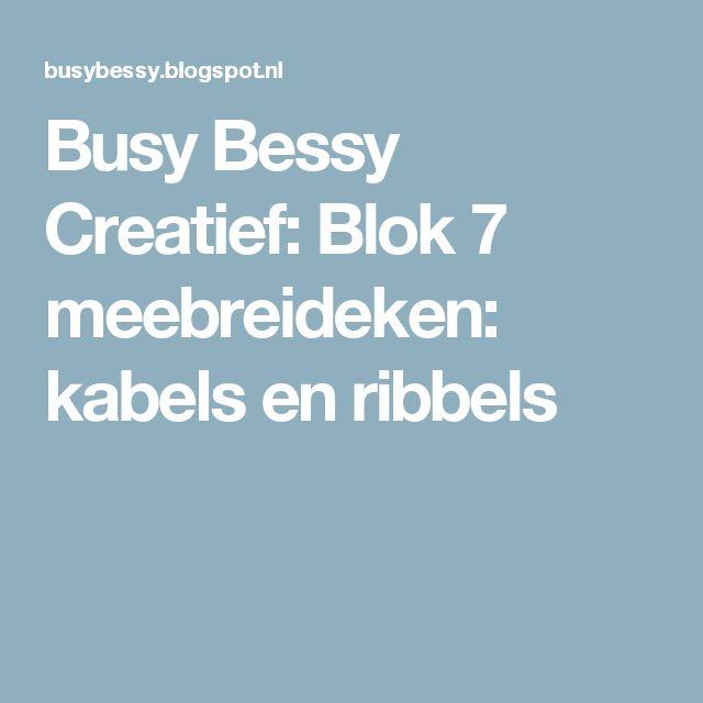Busy Bessy Creatief: Blok 7 meebreideken: kabels en ribbels