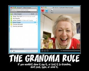 "We've always loved The Grandma Rule: ""If you wouldn't show it, say it, or text it to grandma, don't post, type, or send it!"":"