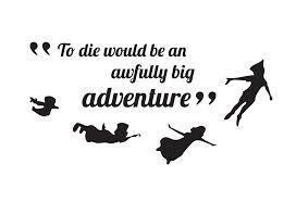 1000 images about tattoos on pinterest for To die would be an awfully big adventure tattoo