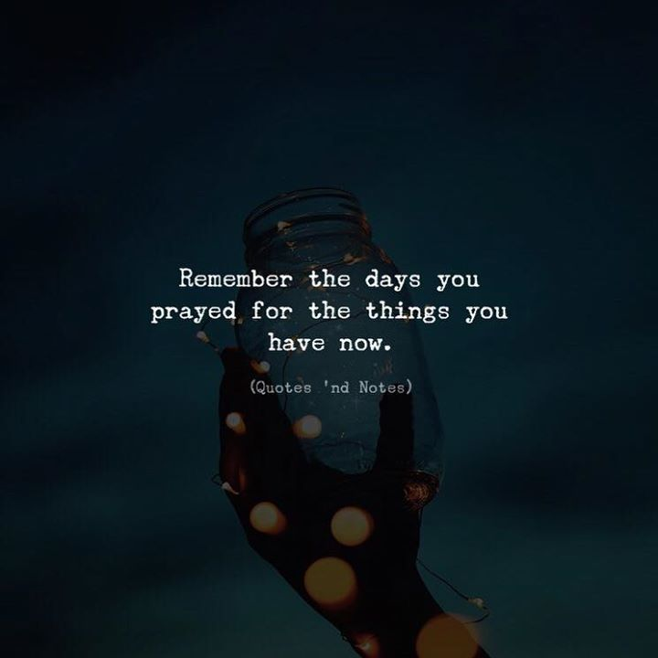 Remember the days you prayed for the things you have now.   by: Christopher Funk via (http://ift.tt/2DkP1wH)
