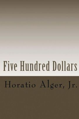 Five Hundred Dollars (Illustrated Edition)