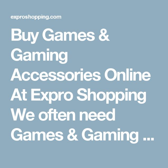 Buy Games & Gaming Accessories Online At Expro Shopping  We often need Games & Gaming Accessories as they are very useful and helpful today. Expro Shopping brings to you a diverse collection ofGames & Gaming Accessories at one place at best price.     Shop Online for Games & Gaming Accessories  You will come across best price Games & Gaming Accessories, Best deals of all types ofGames & Gaming Accessories with cash on delivery and fast shipment options.     Keywords for best search - Games…