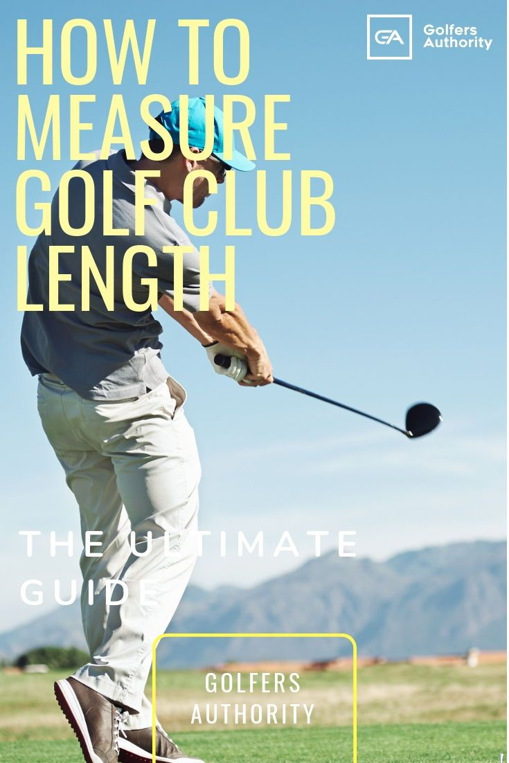 The Ultimate Guide On How To Measure Golf Club Length With Chart Golfers Authority Golf Clubs Golf Club Sets Ladies Golf Clubs