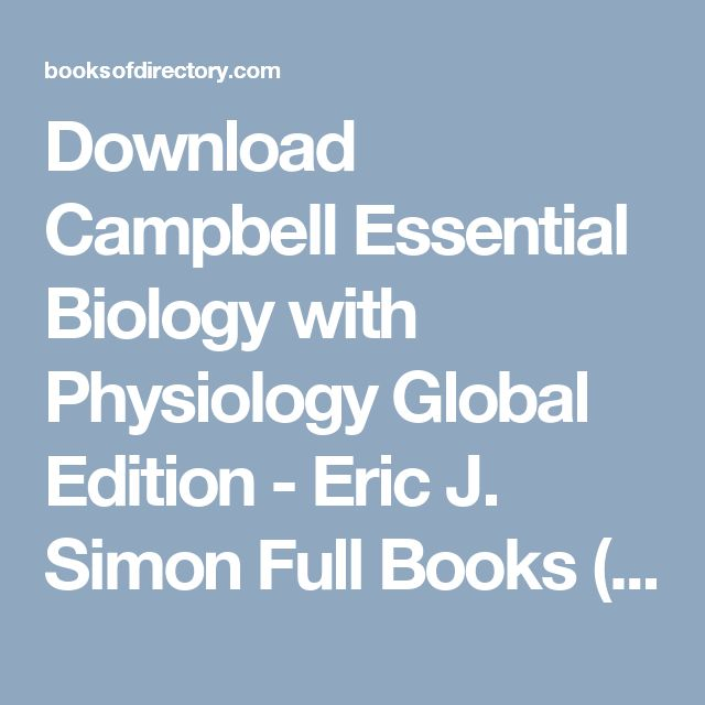 Download Campbell Essential Biology with Physiology  Global Edition - Eric J. Simon Full Books (PDF, ePub, Mobi) Click HERE or Visit