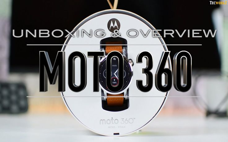 Unboxing and Overview of the new Moto 360 (2015)
