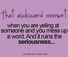 #that awkward moment