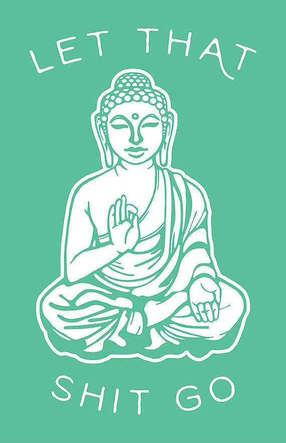 Let That Shit Go Buddha Green by SundazeSociety on Etsy