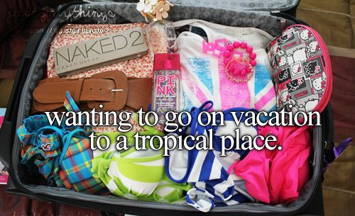 Wanting To Go On Vacation To a Tropical Place. -Just Girly Things <3