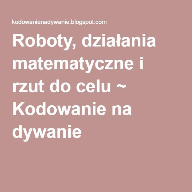 Roboty, działania matematyczne i rzut do celu ~ Kodowanie na dywanie