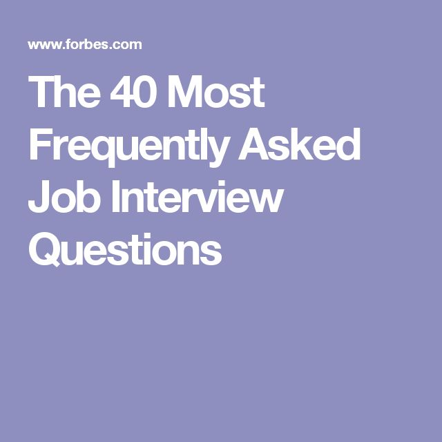 the 40 most frequently asked job interview questions - Frequently Asked Interview Questions And Answers