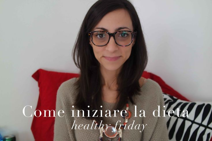 come iniziare la dieta | healthy Friday | AnnalisaSuperStar