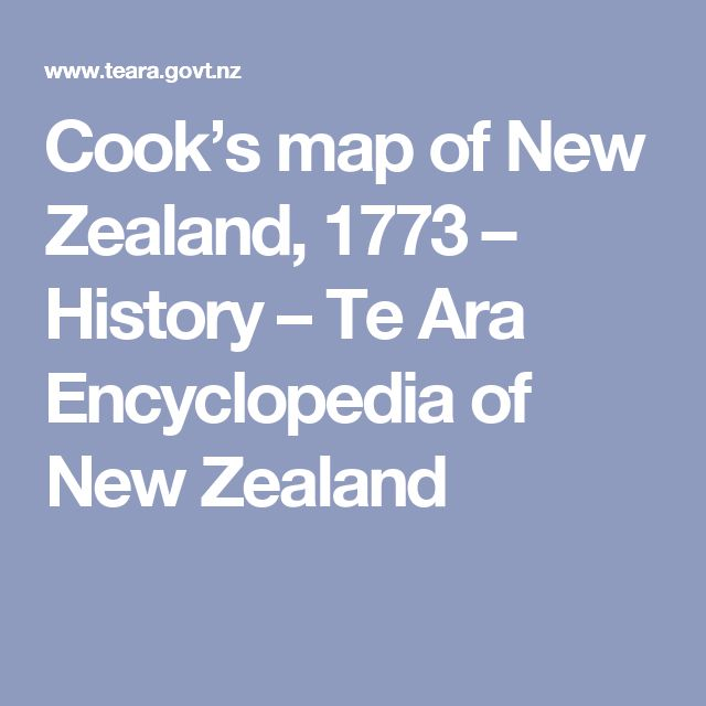 Cook's map of New Zealand, 1773 – History – Te Ara Encyclopedia of New Zealand