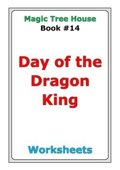 "37 pages of worksheets for Magic Tree House #14 ""Day of the Dragon King"""