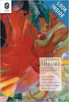 Narrative Theory: Core Concepts and Critical Debates (THEORY INTERPRETATION NARRATIV): DAVID HERMAN, JAMES PHELAN, PETER J. RABINOWITZ, BRIA...