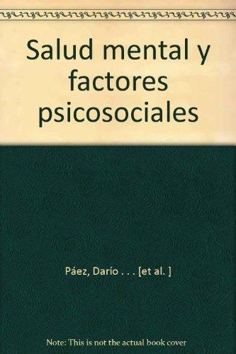 Salud mental y factores psicosociales / Darío Páez y colaboradores. Madrid : Fundamentos, D.L. 1986. http://absysnetweb.bbtk.ull.es/cgi-bin/abnetopac?TITN=53909