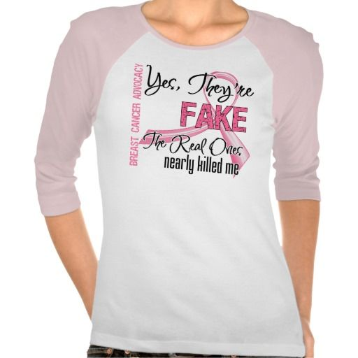 Yes They Are Fake - Breast Cancer T Shirts